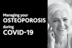 Managing your OSTEOPOROSIS during COVID-19