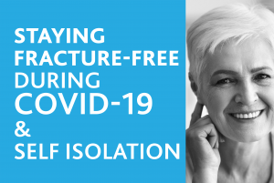 Staying fracture free during COVID-19 and self isolation